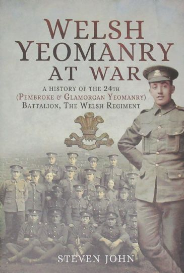 Welsh Yeomanry at War, by Steven John